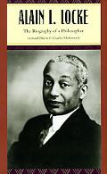 Alain L. Locke: The Biography of a Philosopher