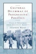 Cultural Dilemmas of Progressive Politics Styles of Engagement Among Grassroots Activists