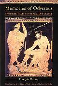 Memories of Odysseus Frontier Tales from Ancient Greece
