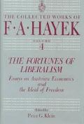 Fortunes of Liberalism Essays on Austrian Economics and the Ideal of Freedom