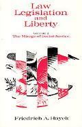 Law Legislation and Liberty The Mirage of Social Justice