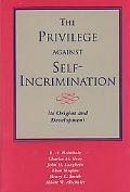 Privilege Against Self-Incrimination Its Origins and Development