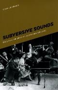 Subversive Sounds: Race and the Birth of Jazz in New Orleans