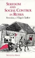 Serfdom and Social Control in Russia Petrovskoe, a Village in Tambov