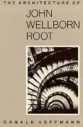 Architecture of John Wellborn Root - Donald Hofmann