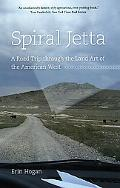 Spiral Jetta: A Road Trip through the Land Art of the American West (Culture Trails: Adventu...