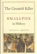 Greatest Killer Smallpox in History, With a New Introduction