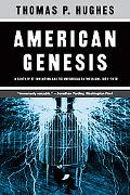 American Genesis A Century of Invention and Technological Enthusiasm 1870-1970