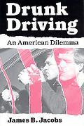 Drunk Driving An American Dilemma