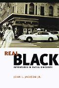 Real Black Adventures In Racial Sincerity