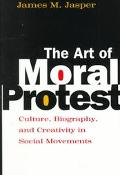 Art of Moral Protest Culture, Biography, and Creativity in Social Movements