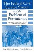Federal Civil Service System and the Problem of Bureaucracy The Economics and Politics of In...
