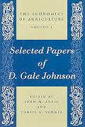 Economics of Agriculture Selected Papers of D. Gale Johnson