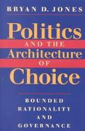 Politics and the Architecture of Choice Bounded Rationality and Governance