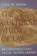 Cultural Study of Law Reconstructing Legal Scholarship