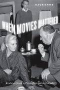When Movies Mattered : Reviews from a Transformative Decade