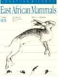 East African Mammals An Atlas of Evolution in Africa  Part B  Hares and Rodents