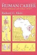Human Career:human Biolog.+cult.origins
