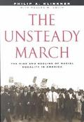 Unsteady March The Rise and Decline of Racial Equality in America