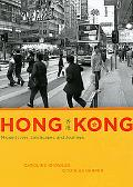 Hong Kong: Migrant Lives, Landscapes, and Journeys (Fieldwork Encounters and Discoveries)