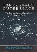 Inner Space-Outer Space: The Interface between Cosmology and Particle Physics - Edward W. Ko...
