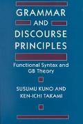 Grammar and Discourse Principles Functional Syntax and Gb Theory