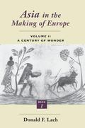 Asia in the Making of Europe A Century of Wonder  Book One  The Visual Arts