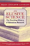 Elusive Science The Troubling History of Education Research