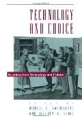 Technology and Choice: Readings from Technology and Culture
