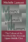 Money, Morals, and Manners The Culture of the French and American Upper-Middle Class