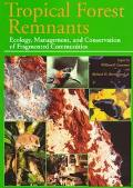 Tropical Forest Remnants Ecology, Management, and Conservation of Fragmented Communities