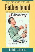 Modernization of Fatherhood A Social and Political History