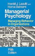 Managerial Psychology Managing Behavior in Organizations
