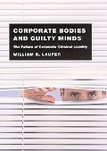 Corporate Bodies And Guilty Minds The Failure Of Corporate Criminal Liability