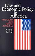 Law and Economic Policy in America The Evolution of the Sherman Antitrust Act
