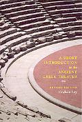 Short Introduction to the Ancient Greek Theater Ancient Greek Theater