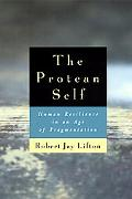 Protean Self Human Resilience in an Age of Fragmentation