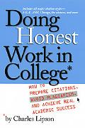 Doing Honest Work In College How To Prepare Citations, Avoid Plagiarism, And Achieve Real Ac...