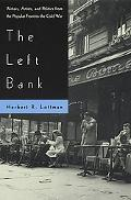 Left Bank Writers, Artists, and Politics from the Popular Front to the Cold War