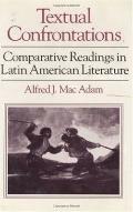 Textual Confrontations Comparative Readings in Latin American Literature