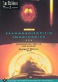 Technoscientific Imaginaries Conversations, Profiles, and Memoirs