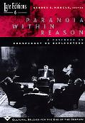 Paranoia Within Reason A Casebook on Conspiracy As Explanation