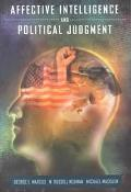 Affective Intelligence and Political Judgment