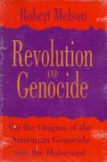 Revolution and Genocide On the Origins of the Armenian Genocide and the Holocaust