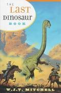 Last Dinosaur Book The Life and Times of a Cultural Icon