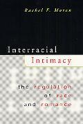 Interracial Intimacy The Regulation of Race & Romance