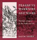 Peasants, Warriors, and Wives Popular Imagery in the Reformation