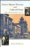 Chinese Migrant Networks and Cultural Change: Peru, Chicago, and Hawaii 1900-1936