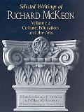 Selected Writings of Richard McKeon Culture, Education, And The Arts