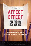 Affect Effect Dynamics of Emotion in Political Thinking and Behavior